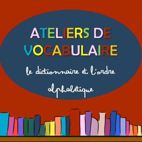 Ateliers de vocabulaire - le dictionnaire et l'ordre alphabétique