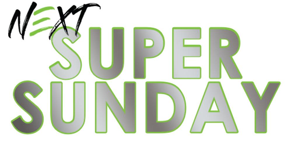 NEXT Super Sunday