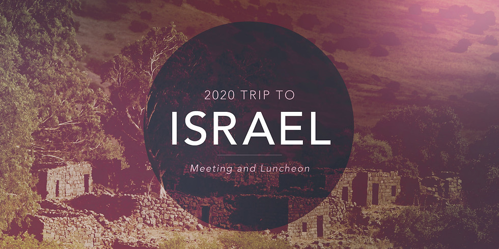 2020 Trip To Israel Meeting and Luncheon