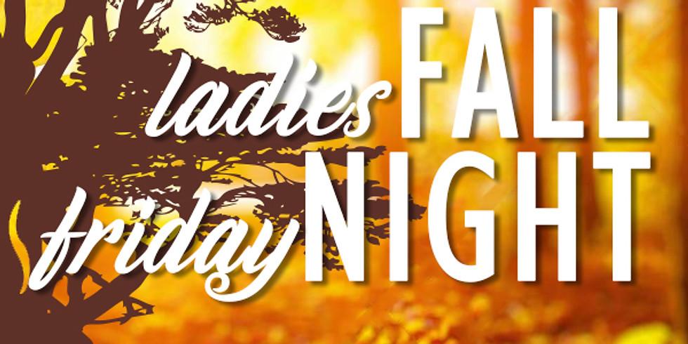 Ladies Fall Friday Night