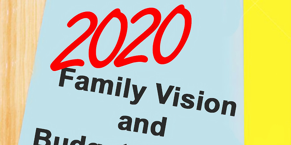 2020 Family Vision and Budget Meeting