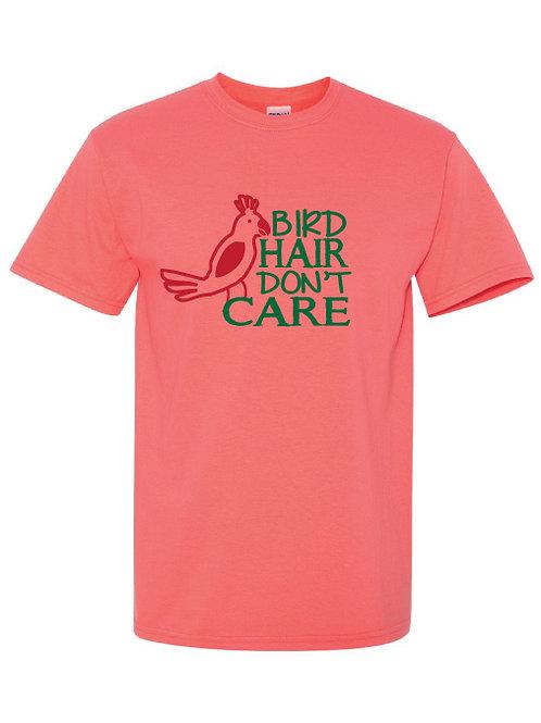Bird Hair Don't Care- T-Shirt