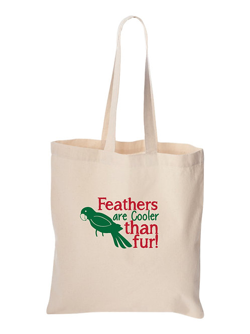 Feathers are Cooler Than Fur- Tote