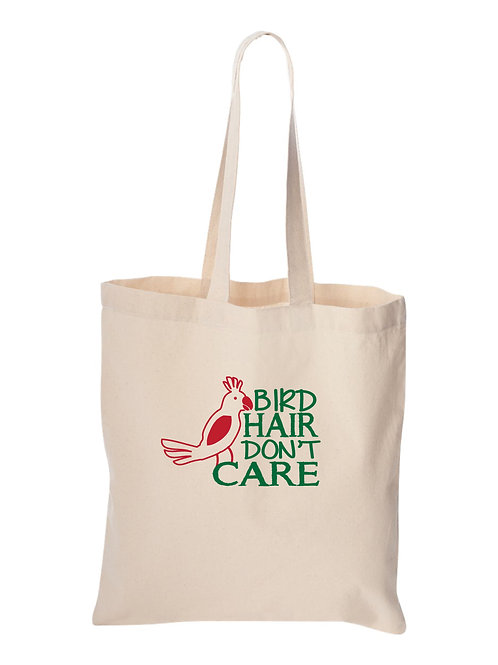 Bird Hair Don't Care- Tote