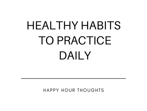 Healthy Habits to Practice Daily