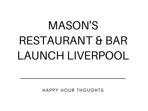 Mason's Restaurant & Bar Launch: Liverpool.