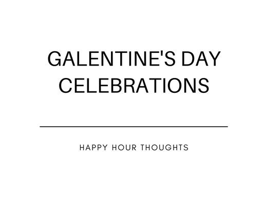 Galentine's Day Celebrations!