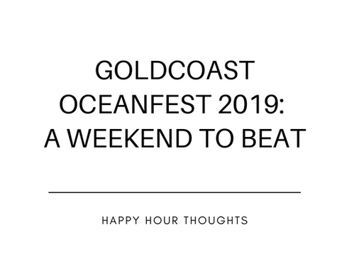 Goldcoast Oceanfest 2019: A Weekend to Beat.