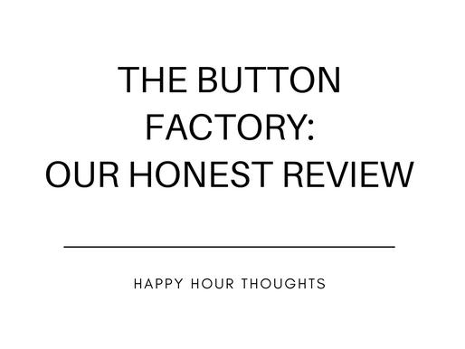 The Button Factory Birmingham; Our Honest Review.