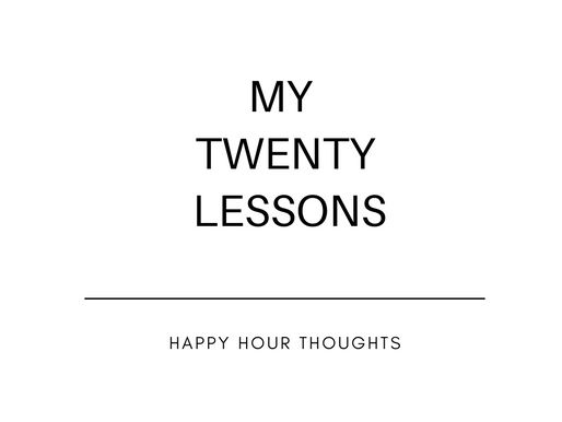 Twenty Things I'd Tell My Younger Self