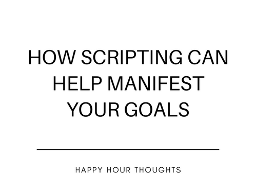 How Scripting Can Help Manifest Your Goals