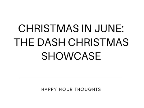 Christmas in June: The Dash Christmas Showcase!