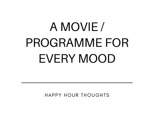 A Movie/Programme For Every Mood!