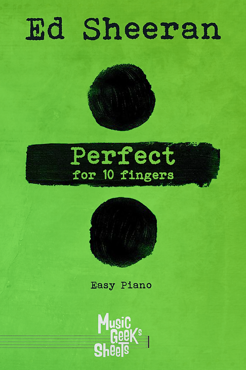 Ed Sheeran - Perfect for 10 fingers