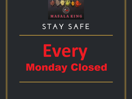 Every Monday is closed.