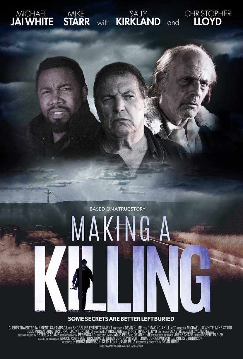 Making a Killing, Michael Jai White, Mike Starr, Sally Kirkland, Jude Moran, Aida Turturro - Directed by Devin Hume