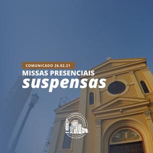 Missas presenciais estão suspensas a partir deste sábado, 27/02/2021