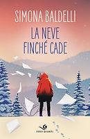 BALDELLI_LA NEVE FINCHE CADE_prova cover.jpg