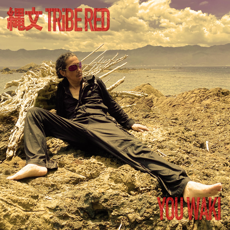 縄文TRiBE RED