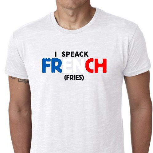 I SPEACK FRENCH FRIES