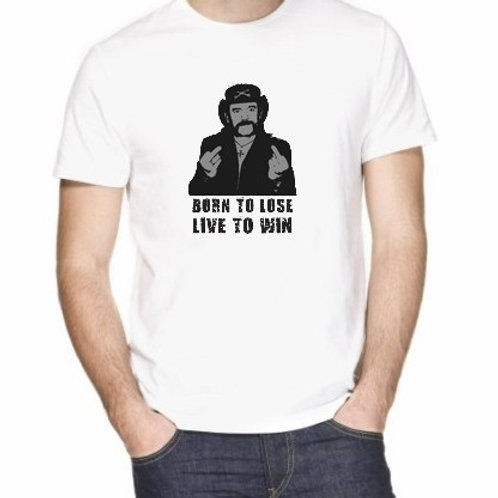 LEMMY BORN TO LOSE LIVE TO WIN