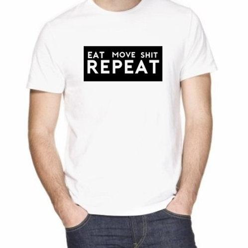 eat move shit  repeat tshirt
