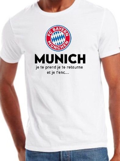 Munich je te prends je te retourne et je t'enc...tee shirt