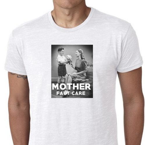 MOTHER FAUT CARE TEE SHIRT