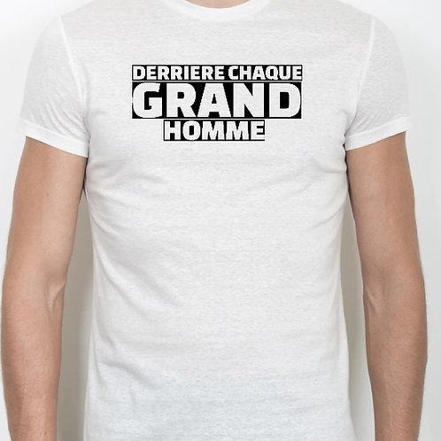 Derrière chaque grand homme se cache une femme tee shirt personnalisable