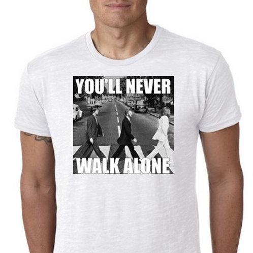 You'll never walk alone tshirt