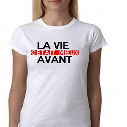 LA VIE C'ETAIT MIEUX AVANT TSHIRT