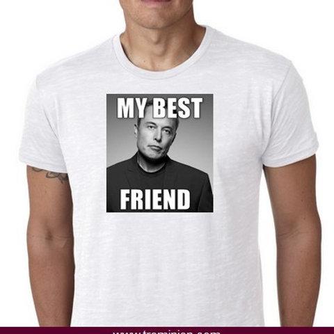 MY BEST FRIEND ELON MUSK TEE SHIRT