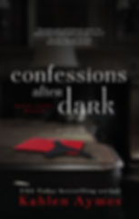 Confessions After Dark, After Dark Series #2, Contemporary Romance, Erotic Romance, Erotica, Romantica, Billionaire Romance, Romance Series, Kahlen Aymes