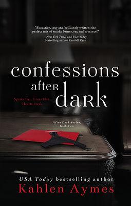 Confessions After Dark, After Dark Series #2, Contemporary Romance, Erotic Romance, Erotica, Romantica, Billionaire Romance, Romance Series, Kahlen Aymes