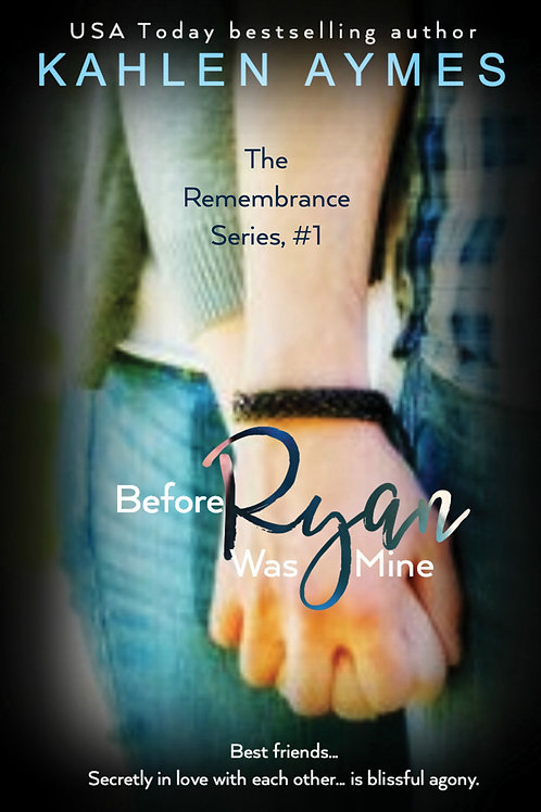Before Ryan Was Mine (Prequel to The Remembrance Trilogy)