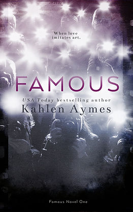 Famous, Famous Novel One, Contemporary Romance, Erotic Romance, Romantica, Kahlen Aymes, Hollywood love story