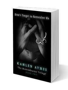 Don't Forget to Remember Me, The Remembrance Trilogy, erotic romance, contemporary romance, best friends to lovers romance, romantica, Kahlen Aymes