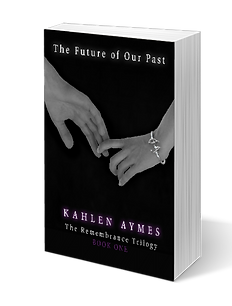 The Future of Our Past, The Remembrance Trilogy, erotic romance, contemporary romance, best friends to lovers romance, Kahlen Aymes, romantica