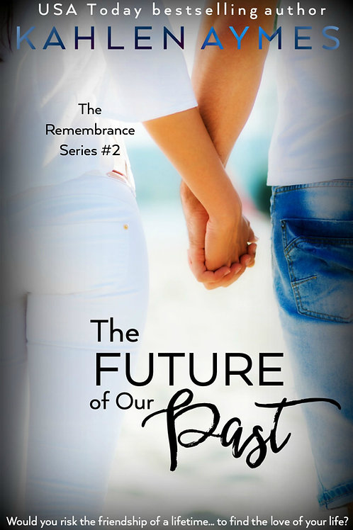 The Future of Our Past (Remembrance Trilogy, #1)