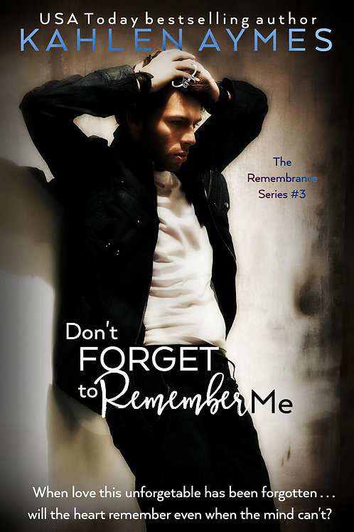 Don't Forget to Remember Me (Remembrance Trilogy, #2)