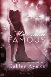 More Than Famous, Famous Novel Two, Hollywood Love Story, Romantica, Contemporary Romance, Erotic Romance Series, Kahlen Aymes
