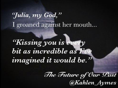 The Future of Our Past, The Remembrance Trilogy, Kahlen Aymes, Contemporary romance, Erotic romance, romantica, best friends to lovers romance, romance teaser, The future of our past teaser