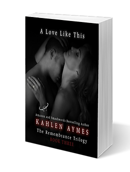 A Love Like This, Contemporary romance, The Remembrance Trilogy, Erotic Romance, Kahlen Aymes, Romantica