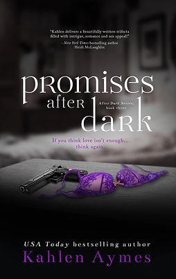 Promises After Dark, After Dark Series #2, Contemporary Romance, Erotic Romance, Erotica, Romantica, Billionaire Romance, Romance Series, Kahlen Aymes
