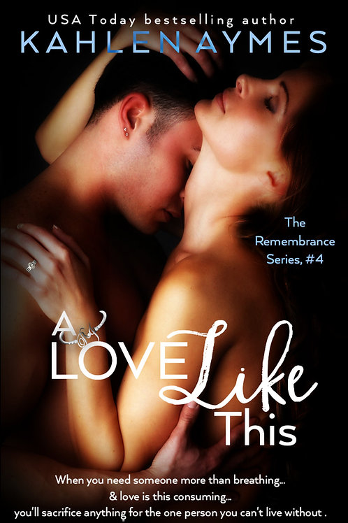 A Love Like This (Remembrance Trilogy, #3)