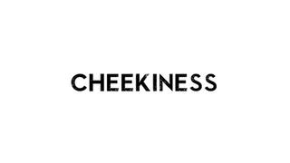 cheekiness
