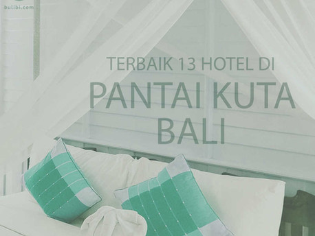 Terbaik 13 Hotel di Pantai Kuta Bali