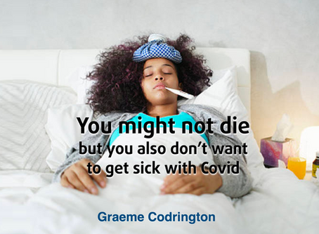 LOCKDOWN REFLECTIONS DAY 83: You might not die of Covid-19, but you also don't want to get sick with