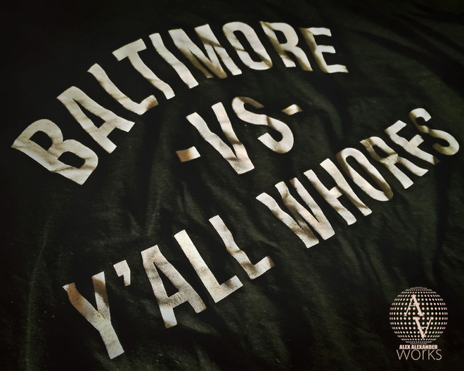 BALTIMORE VS Y'ALL WHORES ...And Why