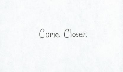 Come Closer (Inside)